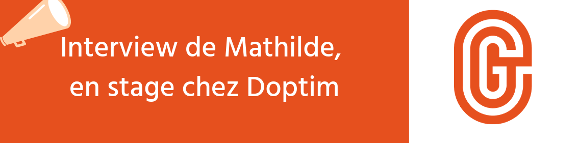 Interview de Mathilde, 14 ans, en stage chez Doptim